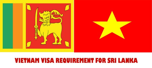 VIETNAM VISA REQUIREMENT FOR SRI LANKA